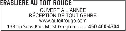 Erablière Au Toit Rouge (450-460-4304) - Annonce illustrée======= - OUVERT À L'ANNÉE RÉCEPTION DE TOUT GENRE www.autoitrouge.com  OUVERT À L'ANNÉE RÉCEPTION DE TOUT GENRE www.autoitrouge.com