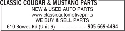 Classic Cougar & Mustang Parts (905-669-4494) - Annonce illustrée======= - NEW & USED AUTO PARTS www.classicautomotiveparts WE BUY & SELL PARTS