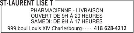 St-Laurent Lise T (418-628-4212) - Annonce illustrée======= - PHARMACIENNE - LIVRAISON OUVERT DE 9H À 20 HEURES SAMEDI: DE 9H À 17 HEURES