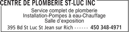 Centre De Plomberie St-Luc Inc (450-348-4971) - Annonce illustrée======= - Service complet de plomberie Installation-Pompes à eau-Chauffage Salle d'exposition