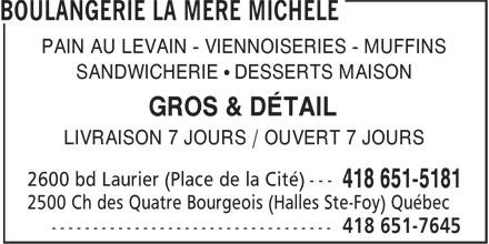 Boulangerie la Mère Michèle (418-651-7645) - Annonce illustrée======= - LIVRAISON 7 JOURS / OUVERT 7 JOURS SANDWICHERIE • DESSERTS MAISON GROS & DÉTAIL PAIN AU LEVAIN - VIENNOISERIES - MUFFINS