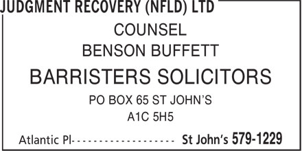 Judgment Recovery (Nfld) Ltd (709-579-1229) - Annonce illustrée======= - PO BOX 65 ST JOHN'S A1C 5H5 COUNSEL BENSON BUFFETT BARRISTERS SOLICITORS