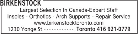 The First Step Birkenstock (416-921-0779) - Display Ad - Largest Selection In Canada-Expert Staff Insoles - Orthotics - Arch Supports - Repair Service www.birkenstocktoronto.com  Largest Selection In Canada-Expert Staff Insoles - Orthotics - Arch Supports - Repair Service www.birkenstocktoronto.com