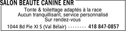 Salon Beauté Canine Enr (418-847-0857) - Display Ad - Tonte & toilettage adaptés à la race Aucun tranquillisant, service personnalisé Sur rendez-vous