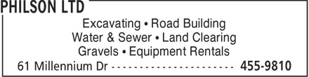 Philson Ltd (506-455-9810) - Display Ad - Excavating   Road Building Water & Sewer   Land Clearing Gravels   Equipment Rentals  Excavating   Road Building Water & Sewer   Land Clearing Gravels   Equipment Rentals  Excavating   Road Building Water & Sewer   Land Clearing Gravels   Equipment Rentals  Excavating   Road Building Water & Sewer   Land Clearing Gravels   Equipment Rentals  Excavating   Road Building Water & Sewer   Land Clearing Gravels   Equipment Rentals  Excavating   Road Building Water & Sewer   Land Clearing Gravels   Equipment Rentals