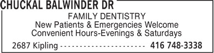 Chuckal Balwinder Dr (416-748-3338) - Display Ad - FAMILY DENTISTRY New Patients & Emergencies Welcome Convenient Hours-Evenings & Saturdays