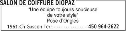 """Diopaz Espace Coiffure (450-964-2622) - Annonce illustrée======= - """"Une équipe toujours soucieuse de votre style"""" Pose d'Ongles"""