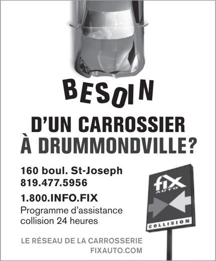 Bernier Et Crepeau (819-477-5956) - Annonce illustrée======= - BESOIN D UN CARROSSIER ÀDRUMMONDVILLE? 160 boul. St-Joseph 819.477.5956 1.800.INFO.FIX Programme d assistance collision 24 heures LE RÉSEAU DE LA CARROSSERIE FIXAUTO.COM