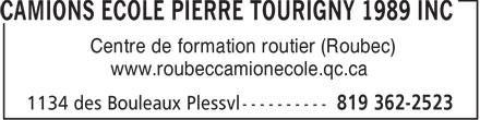 Camions Ecole Pierre Tourigny 1989 Inc (819-362-2523) - Annonce illustrée======= - Centre de formation routier (Roubec) www.roubeccamionecole.qc.ca  Centre de formation routier (Roubec) www.roubeccamionecole.qc.ca  Centre de formation routier (Roubec) www.roubeccamionecole.qc.ca  Centre de formation routier (Roubec) www.roubeccamionecole.qc.ca  Centre de formation routier (Roubec) www.roubeccamionecole.qc.ca