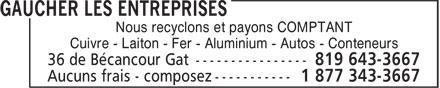 Gaucher Les Entreprises (819-643-3667) - Annonce illustrée======= - Nous recyclons et payons COMPTANT Cuivre - Laiton - Fer - Aluminium - Autos - Conteneurs Nous recyclons et payons COMPTANT Cuivre - Laiton - Fer - Aluminium - Autos - Conteneurs