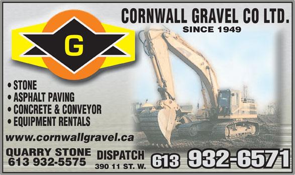 Cornwall Gravel Co Ltd (613-932-6571) - Annonce illustrée======= - STONE ASPHALT PAVING CONCRETE & CONVEYOR EQUIPMENT RENTALS www.cornwallgravel.ca QUARRY STONE 613 932-5575 613   932-6571 390 11 ST. W.  STONE ASPHALT PAVING CONCRETE & CONVEYOR EQUIPMENT RENTALS www.cornwallgravel.ca QUARRY STONE 613 932-5575 613   932-6571 390 11 ST. W.