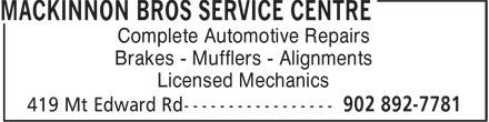 MacKinnon Bros Service Centre (902-892-7781) - Annonce illustrée======= - Brakes - Mufflers - Alignments Licensed Mechanics Complete Automotive Repairs