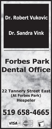 Vukovic Robert Dr (519-658-4665) - Annonce illustrée======= - Dr. Robert Vukovic Dr. Sandra Vink Forbes Park Dental Office 22 Tannery Street East (At Forbes Park) Hespeler 519 658-4665