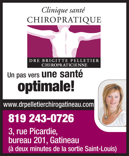 Clinique Santé Chiropratique (819-243-0726) - Display Ad - Un pas vers une santé optimale! www.drpelletierchirogatineau.com 819 243-0726 3,rue Picardie, bureau 201,Gatineau (à deux minutes de la sortie Saint-Louis)
