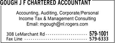 Gough J F Chartered Accountant (709-579-1001) - Annonce illustrée======= - Accounting, Auditing, Corporate/Personal Income Tax & Management Consulting Email: mgough@nl.rogers.com