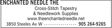 The Enchanted Needle (905-264-9265) - Display Ad - Cross-Stitch Tapestry & Needlework Supplies www.theenchantedneedle.net