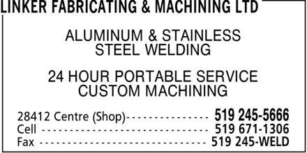 Linker Fabricating & Machining Ltd (519-245-5666) - Annonce illustrée======= - ALUMINUM & STAINLESS STEEL WELDING 24 HOUR PORTABLE SERVICE CUSTOM MACHINING ALUMINUM & STAINLESS STEEL WELDING 24 HOUR PORTABLE SERVICE CUSTOM MACHINING