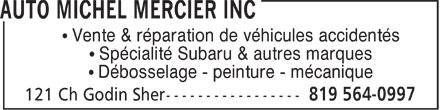 Garage Michel Mercier Auto Redressement (819-564-0997) - Annonce illustrée======= - ¹ Vente & réparation de véhicules accidentés ¹ Spécialité Subaru & autres marques ¹ Débosselage - peinture - mécanique