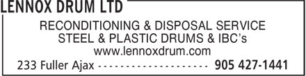 Lennox Drum Ltd (905-427-1441) - Annonce illustrée======= - RECONDITIONING & DISPOSAL SERVICE STEEL & PLASTIC DRUMS & IBC's www.lennoxdrum.com RECONDITIONING & DISPOSAL SERVICE STEEL & PLASTIC DRUMS & IBC's www.lennoxdrum.com