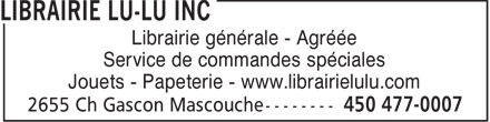 Librairie Lu-Lu Inc (450-477-0007) - Annonce illustrée======= - Librairie générale - Agréée Service de commandes spéciales Jouets - Papeterie - www.librairielulu.com