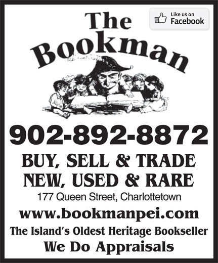The Bookman (902-892-8872) - Display Ad - The Island s Oldest Heritage Bookseller 902-892-8872 BUY, SELL & TRADE We Do Appraisals NEW, USED & RARE