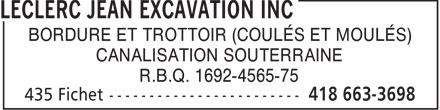 Leclerc Jean Excavation Inc (418-663-3698) - Annonce illustrée======= - BORDURE ET TROTTOIR (COULÉS ET MOULÉS) CANALISATION SOUTERRAINE R.B.Q. 1692-4565-75  BORDURE ET TROTTOIR (COULÉS ET MOULÉS) CANALISATION SOUTERRAINE R.B.Q. 1692-4565-75  BORDURE ET TROTTOIR (COULÉS ET MOULÉS) CANALISATION SOUTERRAINE R.B.Q. 1692-4565-75  BORDURE ET TROTTOIR (COULÉS ET MOULÉS) CANALISATION SOUTERRAINE R.B.Q. 1692-4565-75  BORDURE ET TROTTOIR (COULÉS ET MOULÉS) CANALISATION SOUTERRAINE R.B.Q. 1692-4565-75  BORDURE ET TROTTOIR (COULÉS ET MOULÉS) CANALISATION SOUTERRAINE R.B.Q. 1692-4565-75  BORDURE ET TROTTOIR (COULÉS ET MOULÉS) CANALISATION SOUTERRAINE R.B.Q. 1692-4565-75  BORDURE ET TROTTOIR (COULÉS ET MOULÉS) CANALISATION SOUTERRAINE R.B.Q. 1692-4565-75