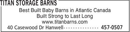 Titan Storage Barns (506-457-0507) - Display Ad - Best Built Baby Barns in Atlantic Canada Built Strong to Last Long www.titanbarns.com
