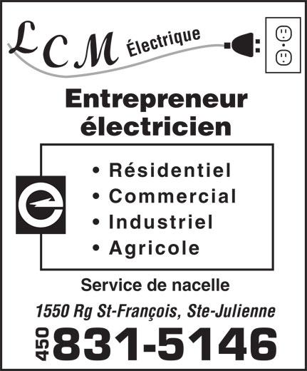 LCM Électrique (450-831-5146) - Display Ad - électricien Résidentiel Commercial Industriel 1550 Rg St-François, Ste-Julienne Service de nacelle Électrique Agricole Entrepreneur 831-5146 450