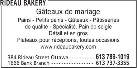 Rideau Bakery (613-789-1019) - Annonce illustrée======= - Gâteaux de mariage Pains - Petits pains - Gâteaux - Pâtisseries de qualité - Spécialité: Pain de seigle Détail et en gros Plateaux pour réceptions, toutes occasions www.rideaubakery.com Gâteaux de mariage Pains - Petits pains - Gâteaux - Pâtisseries de qualité - Spécialité: Pain de seigle Détail et en gros Plateaux pour réceptions, toutes occasions www.rideaubakery.com