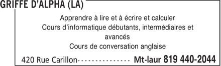 La Griffe D'Alpha (819-440-2044) - Display Ad - Apprendre à lire et à écrire et calculer Cours d'informatique débutants, intermédiaires et avancés Cours de conversation anglaise