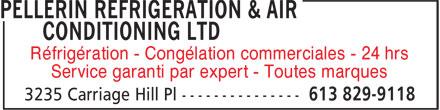 Pellerin Refrigeration & Air Conditioning (613-829-9118) - Annonce illustrée======= - Réfrigération - Congélation commerciales - 24 hrs Service garanti par expert - Toutes marques