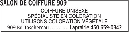 Salon De Coiffure 909 (450-659-0342) - Annonce illustrée======= - COIFFURE UNISEXE SPÉCIALISTE EN COLORATION UTILISONS COLORATION VÉGÉTALE