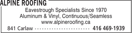 Alpine Roofing (416-469-1939) - Display Ad - Eavestrough Specialists Since 1970 Aluminum & Vinyl, Continuous/Seamless www.alpineroofing.ca  Eavestrough Specialists Since 1970 Aluminum & Vinyl, Continuous/Seamless www.alpineroofing.ca  Eavestrough Specialists Since 1970 Aluminum & Vinyl, Continuous/Seamless www.alpineroofing.ca  Eavestrough Specialists Since 1970 Aluminum & Vinyl, Continuous/Seamless www.alpineroofing.ca  Eavestrough Specialists Since 1970 Aluminum & Vinyl, Continuous/Seamless www.alpineroofing.ca  Eavestrough Specialists Since 1970 Aluminum & Vinyl, Continuous/Seamless www.alpineroofing.ca  Eavestrough Specialists Since 1970 Aluminum & Vinyl, Continuous/Seamless www.alpineroofing.ca  Eavestrough Specialists Since 1970 Aluminum & Vinyl, Continuous/Seamless www.alpineroofing.ca