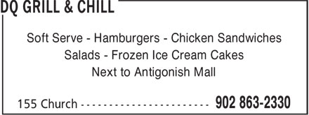 Dairy Queen Grill & Chill (902-863-2330) - Annonce illustrée======= - Soft Serve - Hamburgers - Chicken Sandwiches Salads - Frozen Ice Cream Cakes Next to Antigonish Mall