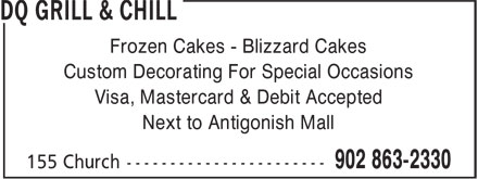 Dairy Queen Grill & Chill (902-863-2330) - Display Ad - Frozen Cakes - Blizzard Cakes Custom Decorating For Special Occasions Visa, Mastercard & Debit Accepted Next to Antigonish Mall