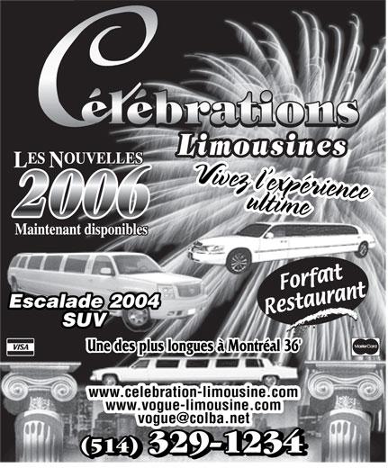 Célébrations Limousines (514-329-1234) - Annonce illustrée======= - (514) 329-1234 Vivez l expérience ultimeVivez l expérienceultime 2006 Escalade 2004Escalade 2004 SUV Une des plus longues à Montréal 36 Une des plus longues à Montréal 36' www.celebration-limousine.com www.vogue-limousine.com (514) 329-1234 (514) 329-1234
