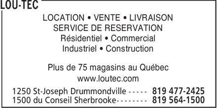 Lou-Tec (819-477-2425) - Annonce illustrée======= - LOCATION • VENTE • LIVRAISON SERVICE DE RESERVATION Résidentiel • Commercial Industriel • Construction Plus de 75 magasins au Québec www.loutec.com