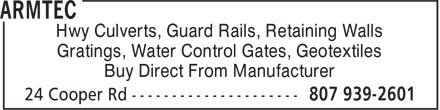 Armtec (807-939-2601) - Display Ad - Hwy Culverts, Guard Rails, Retaining Walls Gratings, Water Control Gates, Geotextiles Buy Direct From Manufacturer