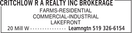 Critchlow R A Realty Inc (519-326-6154) - Display Ad - FARMS-RESIDENTIAL COMMERCIAL-INDUSTRIAL LAKEFRONT  FARMS-RESIDENTIAL COMMERCIAL-INDUSTRIAL LAKEFRONT  FARMS-RESIDENTIAL COMMERCIAL-INDUSTRIAL LAKEFRONT  FARMS-RESIDENTIAL COMMERCIAL-INDUSTRIAL LAKEFRONT