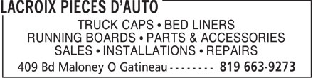 Lacroix Pièces D'Auto (819-663-9273) - Display Ad - TRUCK CAPS ¹ BED LINERS RUNNING BOARDS ¹ PARTS & ACCESSORIES SALES ¹ INSTALLATIONS ¹ REPAIRS  TRUCK CAPS ¹ BED LINERS RUNNING BOARDS ¹ PARTS & ACCESSORIES SALES ¹ INSTALLATIONS ¹ REPAIRS  TRUCK CAPS ¹ BED LINERS RUNNING BOARDS ¹ PARTS & ACCESSORIES SALES ¹ INSTALLATIONS ¹ REPAIRS
