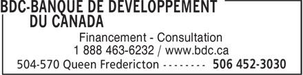 BDC-Banque De Developpement Du Canada (506-452-3030) - Annonce illustrée======= - Financement - Consultation 1 888 463-6232 / www.bdc.ca