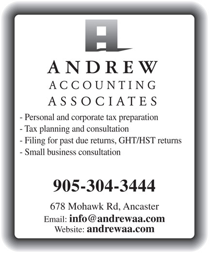 Andrew Accounting Associates (905-304-3444) - Display Ad - 678 Mohawk Rd, Ancaster ANDREW ACCOUNTING ASSOCIATES - Personal and corporate tax preparation - Tax planning and consultation - Filing for past due returns, GHT/HST returns - Small business consultation 905-304-3444 Email: Website: andrewaa.com