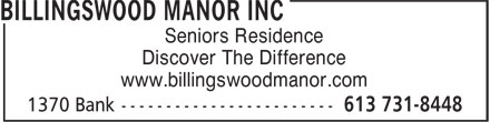 Billingswood Manor (613-731-8448) - Annonce illustrée======= - Discover The Difference www.billingswoodmanor.com Seniors Residence Seniors Residence www.billingswoodmanor.com Discover The Difference