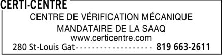 Certi-Centre (819-663-2611) - Annonce illustrée======= - CENTRE DE VÉRIFICATION MÉCANIQUE MANDATAIRE DE LA SAAQ www.certicentre.com CENTRE DE VÉRIFICATION MÉCANIQUE MANDATAIRE DE LA SAAQ www.certicentre.com