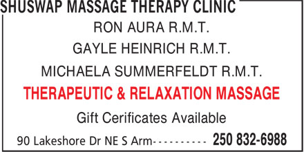 Shuswap Massage Therapy Clinic (250-832-6988) - Display Ad - RON AURA R.M.T. GAYLE HEINRICH R.M.T. MICHAELA SUMMERFELDT R.M.T. THERAPEUTIC & RELAXATION MASSAGE Gift Cerificates Available