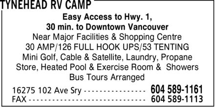 Tynehead RV Camp (604-589-1161) - Annonce illustrée======= - Easy Access to Hwy. 1, 30 min. to Downtown Vancouver Near Major Facilities & Shopping Centre 30 AMP/126 FULL HOOK UPS/53 TENTING Mini Golf, Cable & Satellite, Laundry, Propane Store, Heated Pool & Exercise Room & Showers Bus Tours Arranged