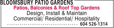 Bloomsbury Patio Gardens (604-526-1314) - Annonce illustrée======= - Patios, Balconies & Roof Top Gardens Design, Install & Maintain Commercial/ Residential/ Hospitality