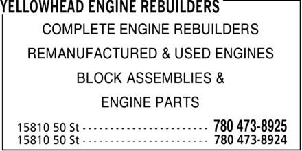 Yellowhead Engine Rebuilders (780-473-8925) - Annonce illustrée======= - COMPLETE ENGINE REBUILDERS REMANUFACTURED & USED ENGINES BLOCK ASSEMBLIES & ENGINE PARTS COMPLETE ENGINE REBUILDERS REMANUFACTURED & USED ENGINES BLOCK ASSEMBLIES & ENGINE PARTS