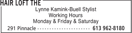The Hair Loft (613-962-8180) - Display Ad - Lynne Kamink-Buell Stylist Working Hours Monday & Friday & Saturday