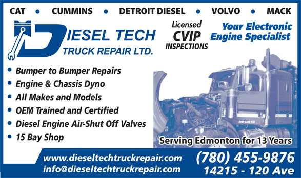 Diesel Tech Truck Repair Ltd (780-455-9876) - Annonce illustrée======= - Your Electronic Engine Specialist Bumper to Bumper Repairs Engine & Chassis Dyno All Makes and Models OEM Trained and Certified Diesel Engine Air-Shut Off Valves 15 Bay Shop Serving Edmonton for 13 Years www.dieseltechtruckrepair.com (780) 455-9876 14215 - 120 Ave Licensed